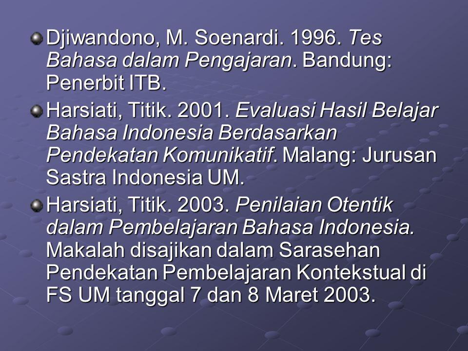 Djiwandono, M. Soenardi. 1996. Tes Bahasa dalam Pengajaran