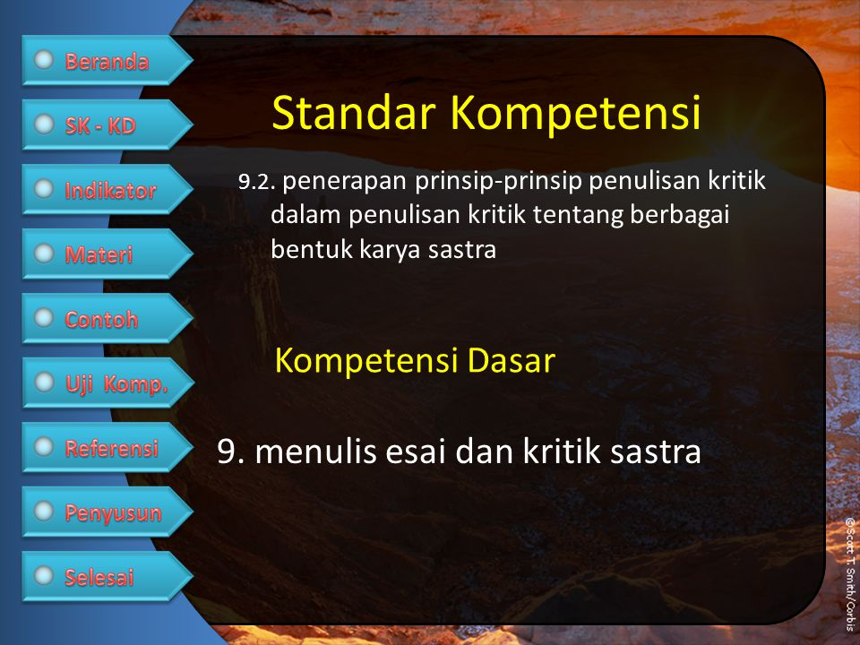 Standar Kompetensi Kompetensi Dasar 9. menulis esai dan kritik sastra