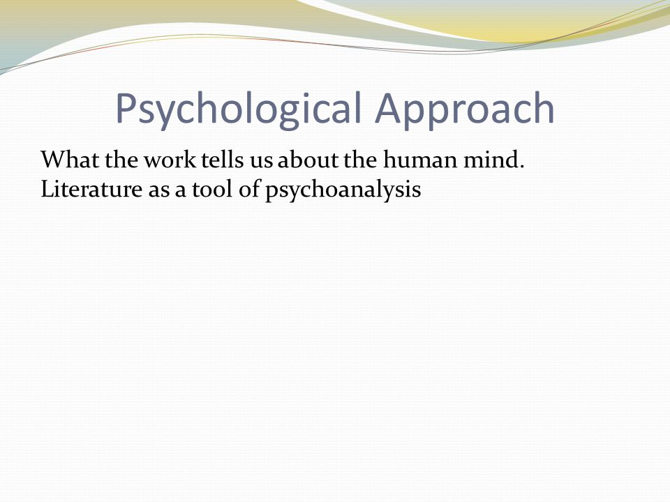 Psychological Approach