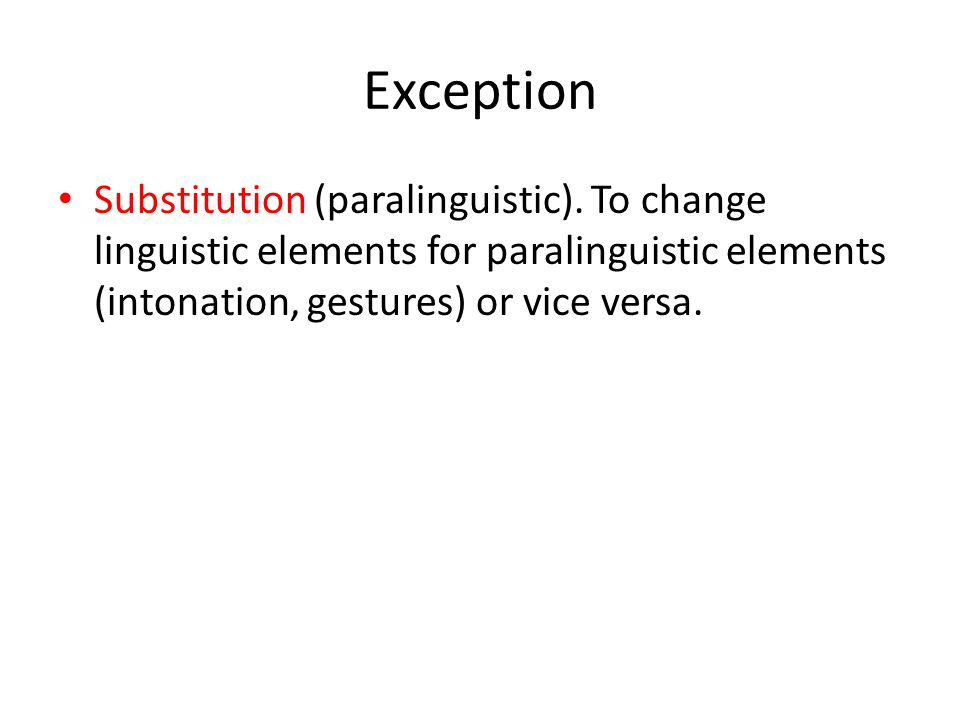 Exception Substitution (paralinguistic).