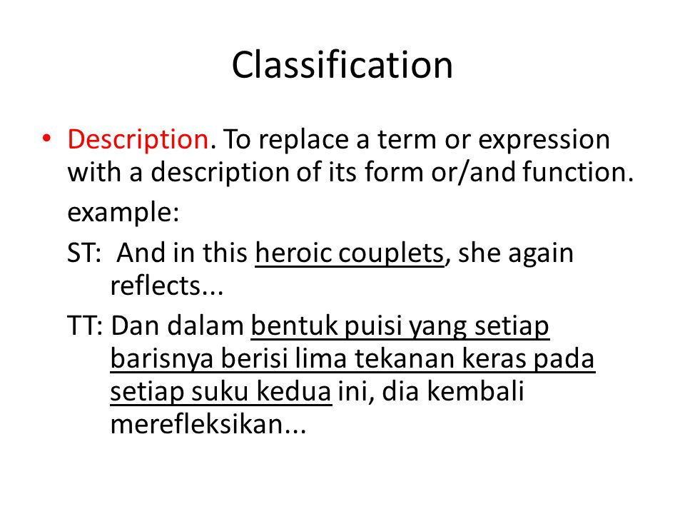 Classification Description. To replace a term or expression with a description of its form or/and function.