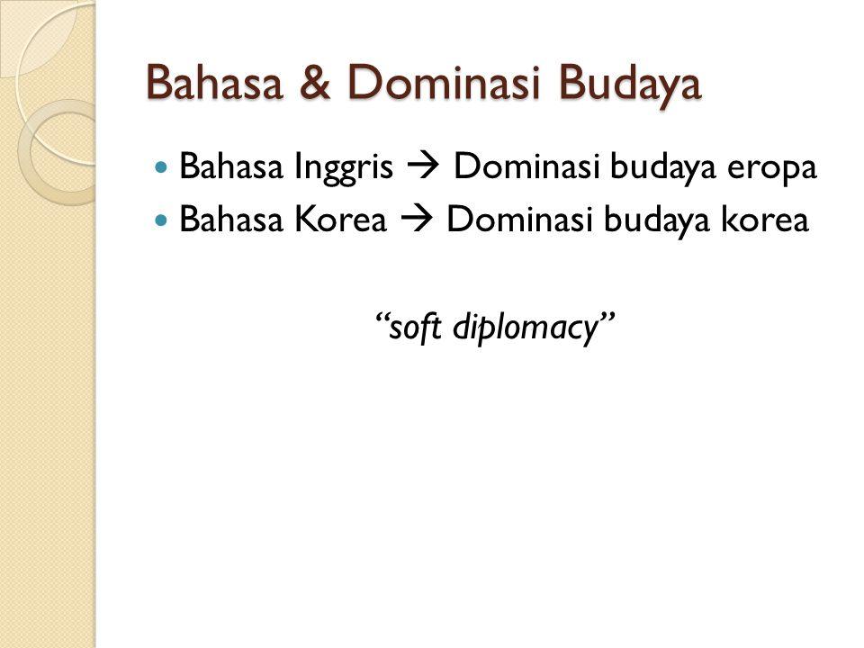 Bahasa & Dominasi Budaya