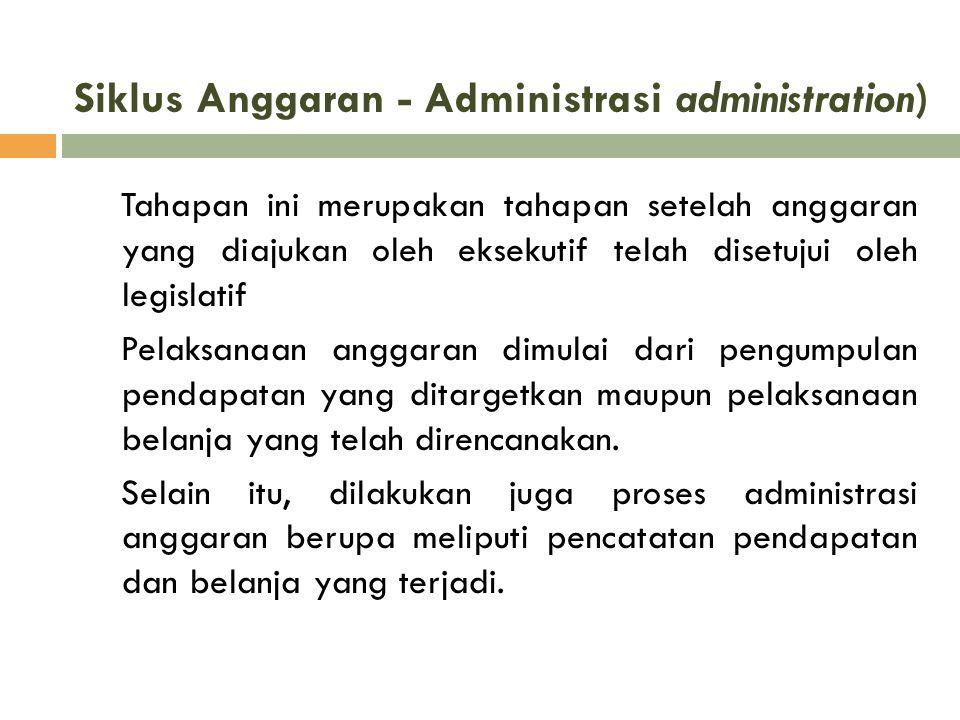Siklus Anggaran - Administrasi administration)