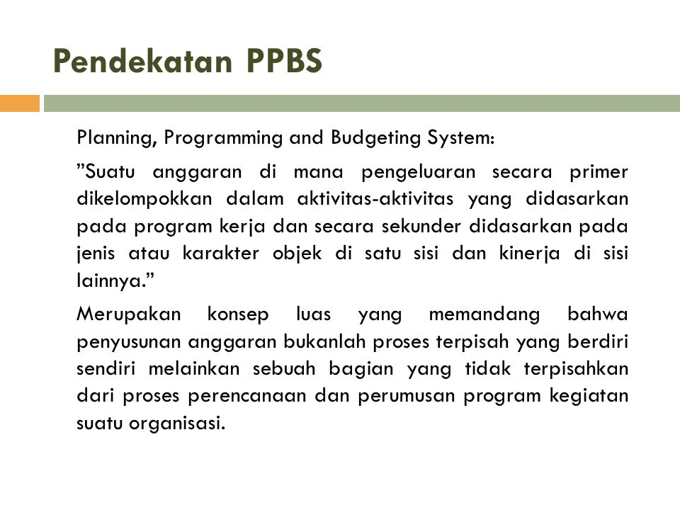 Pendekatan PPBS Planning, Programming and Budgeting System: