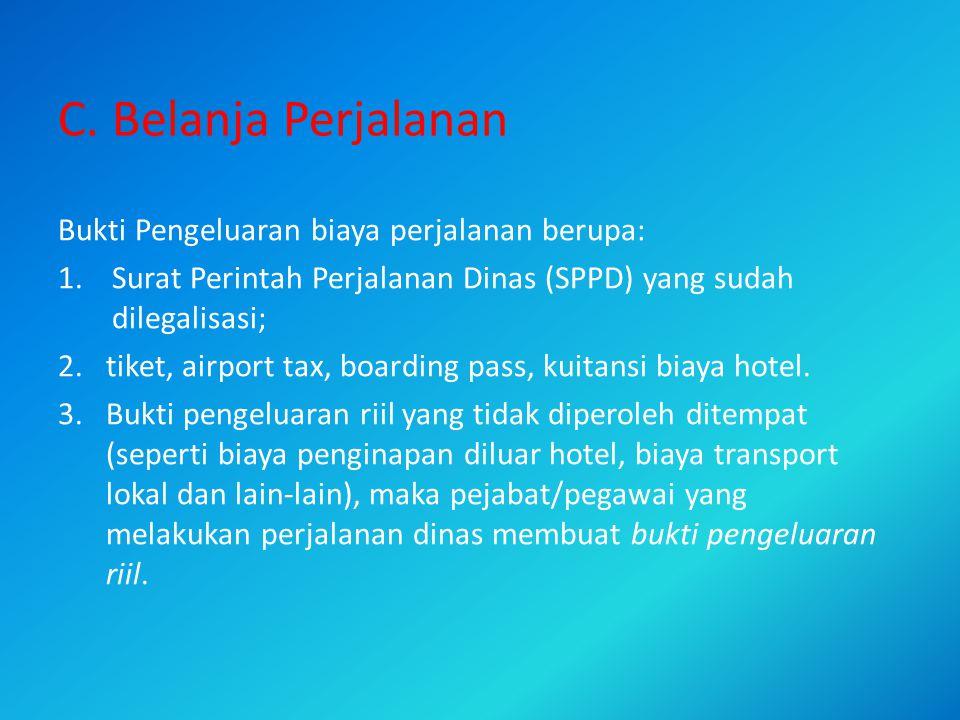C. Belanja Perjalanan Bukti Pengeluaran biaya perjalanan berupa: