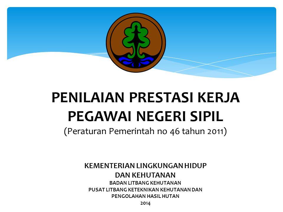 PENILAIAN PRESTASI KERJA PEGAWAI NEGERI SIPIL (Peraturan Pemerintah no 46 tahun 2011)