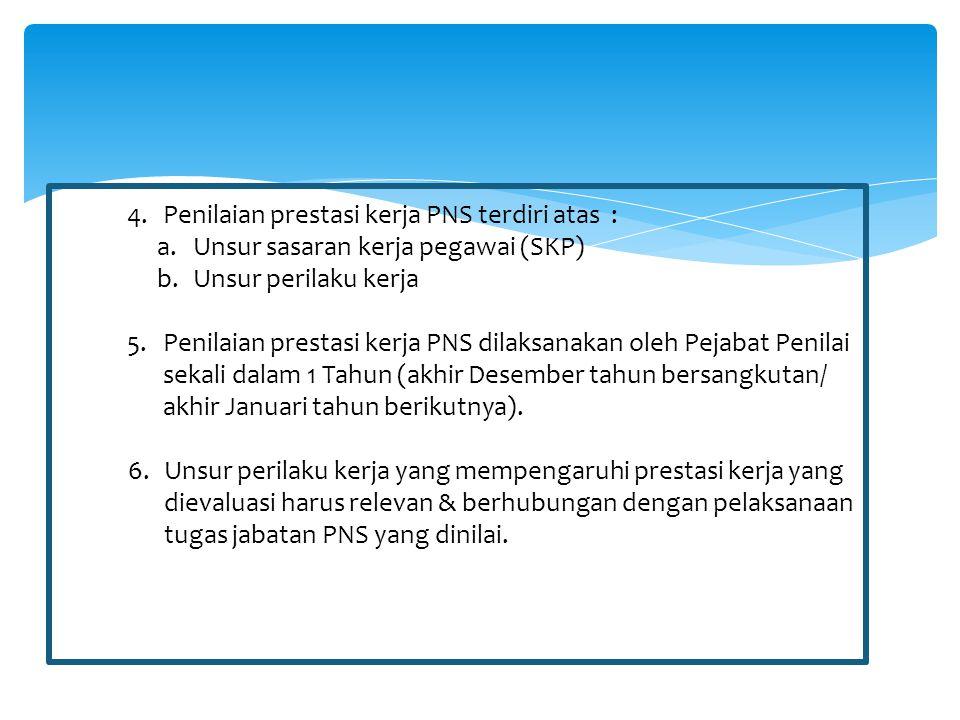 Penilaian prestasi kerja PNS terdiri atas :