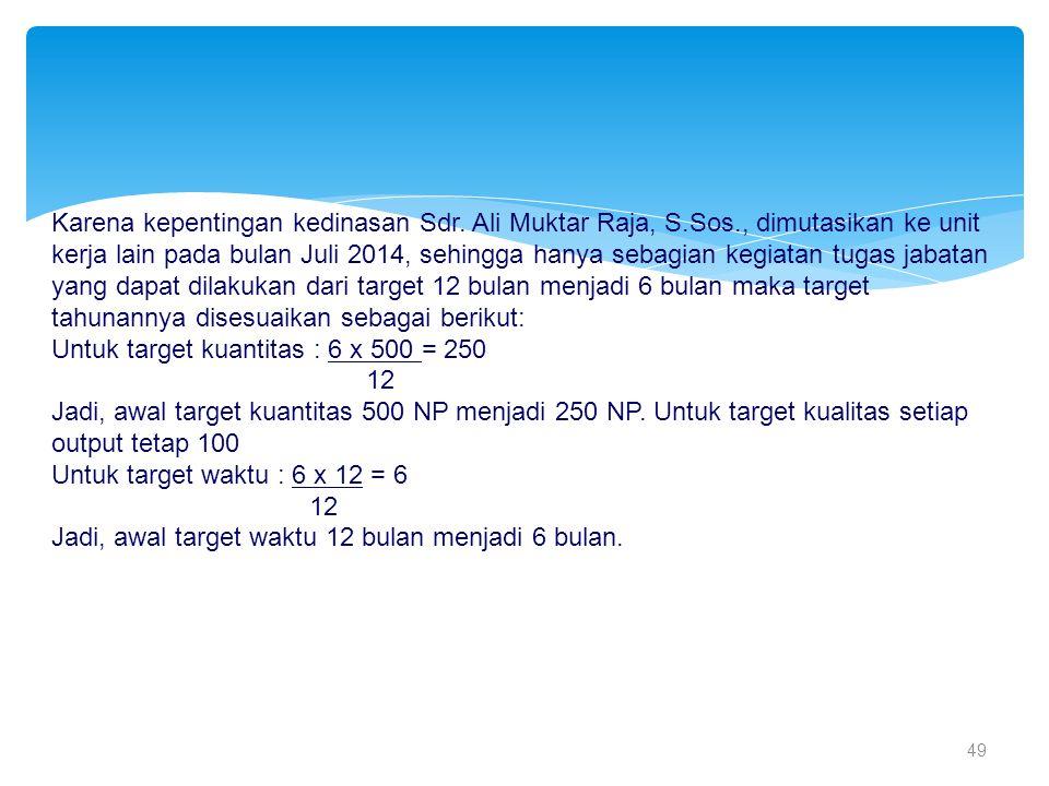 Untuk target kuantitas : 6 x 500 = 250 12