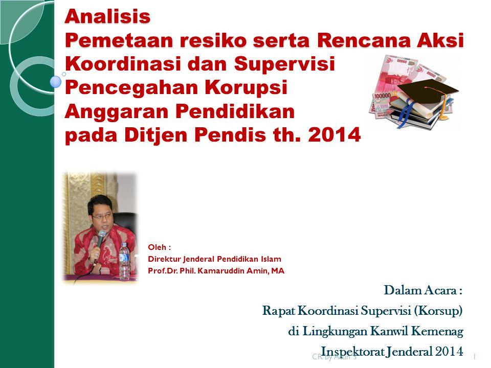 Analisis Pemetaan resiko serta Rencana Aksi Koordinasi dan Supervisi Pencegahan Korupsi Anggaran Pendidikan pada Ditjen Pendis th. 2014