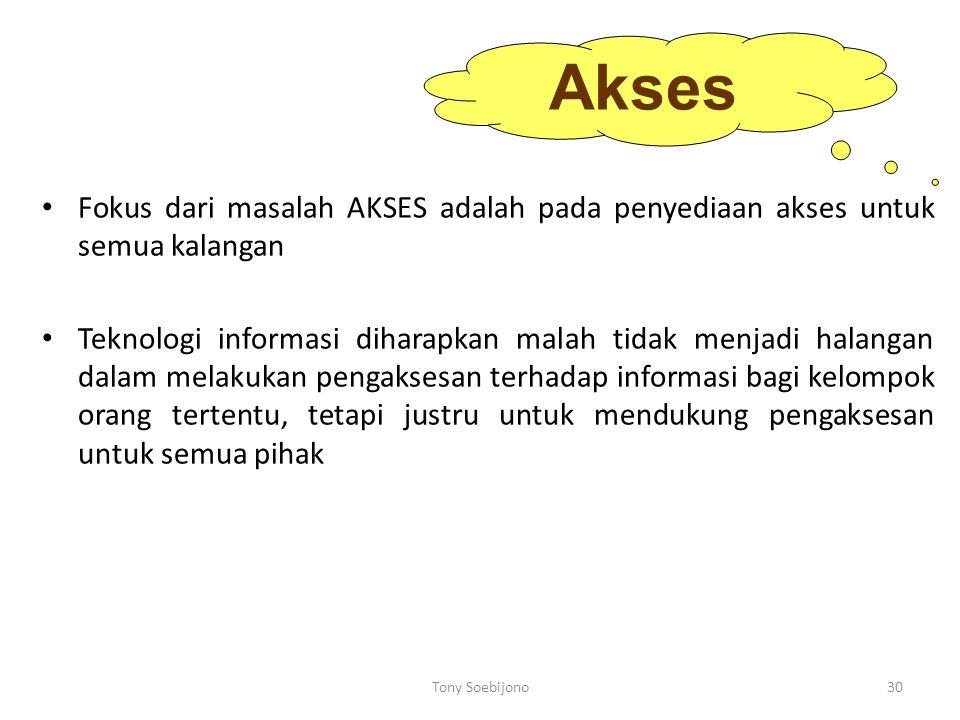 Akses Fokus dari masalah AKSES adalah pada penyediaan akses untuk semua kalangan.