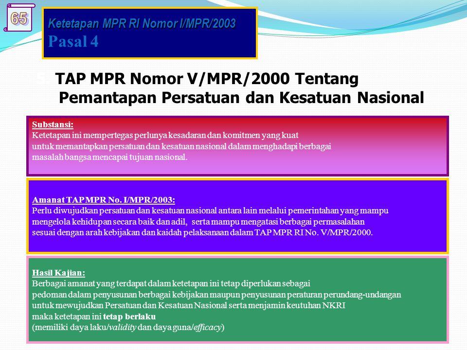 Pasal 4 5. TAP MPR Nomor V/MPR/2000 Tentang