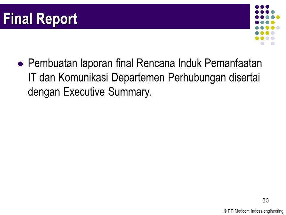 Final Report Pembuatan laporan final Rencana Induk Pemanfaatan IT dan Komunikasi Departemen Perhubungan disertai dengan Executive Summary.