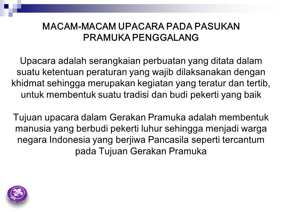 MACAM-MACAM UPACARA PADA PASUKAN PRAMUKA PENGGALANG