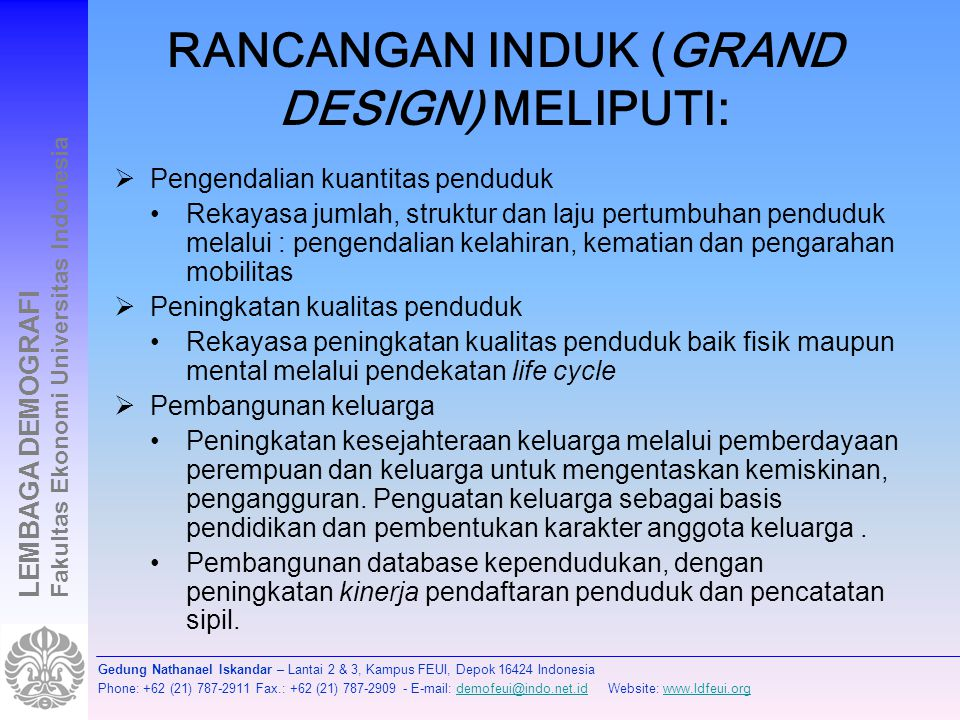 Rancangan induk (grand design) meliputi: