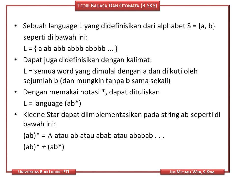Sebuah language L yang didefinisikan dari alphabet S = {a, b}
