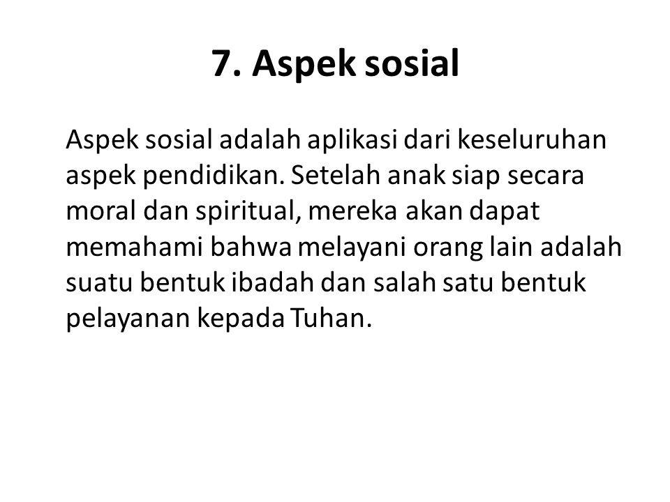7. Aspek sosial
