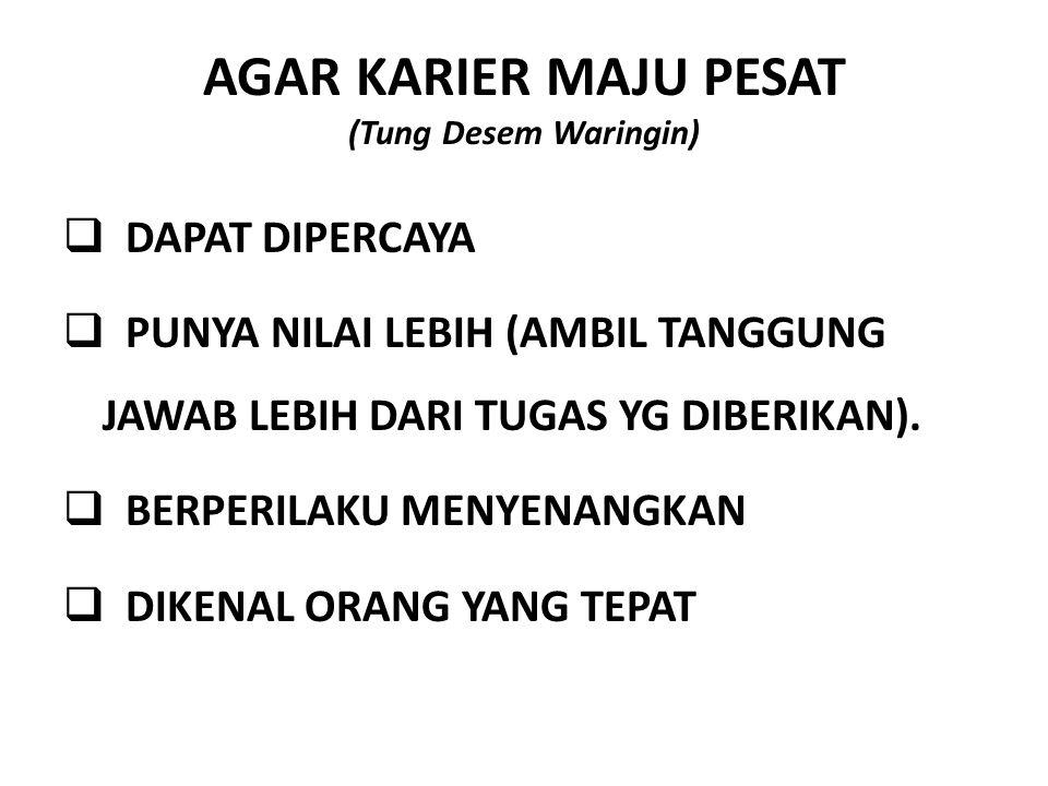 AGAR KARIER MAJU PESAT (Tung Desem Waringin)