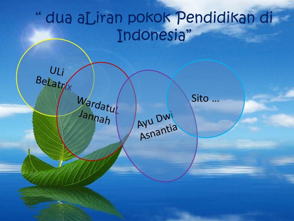 dua aLiran pokok Pendidikan di Indonesia