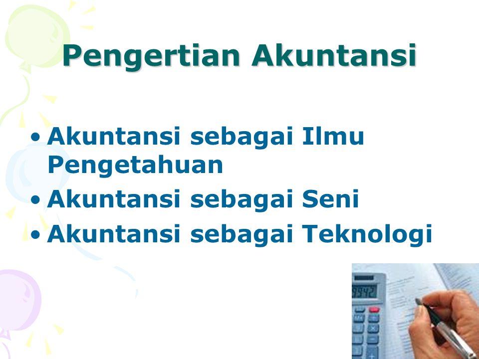 Pengertian Akuntansi Akuntansi sebagai Ilmu Pengetahuan