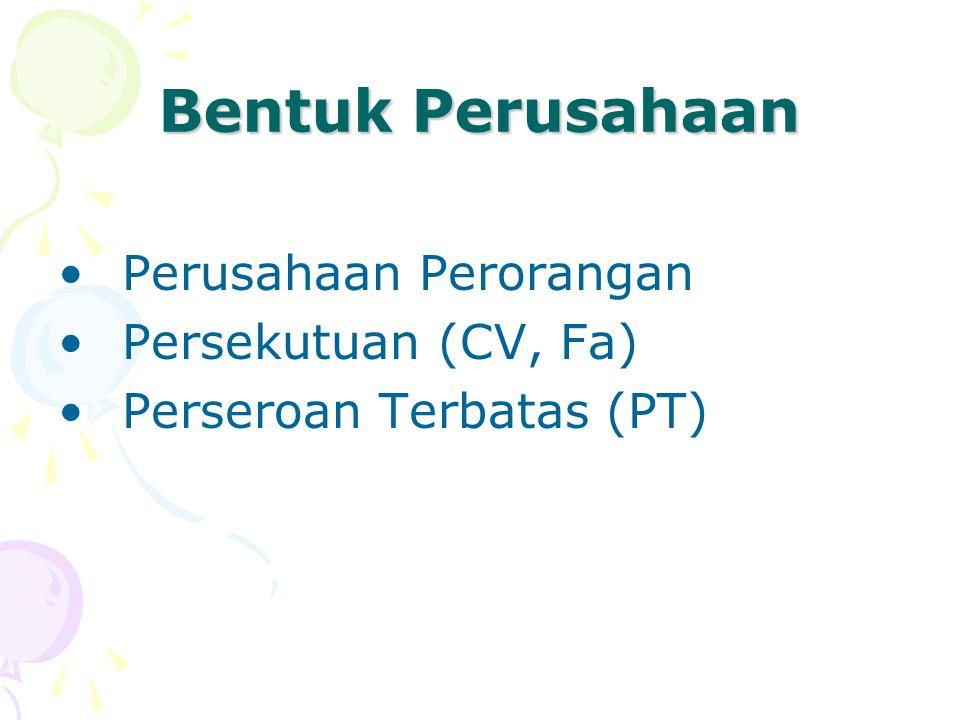 Bentuk Perusahaan Perusahaan Perorangan Persekutuan (CV, Fa)