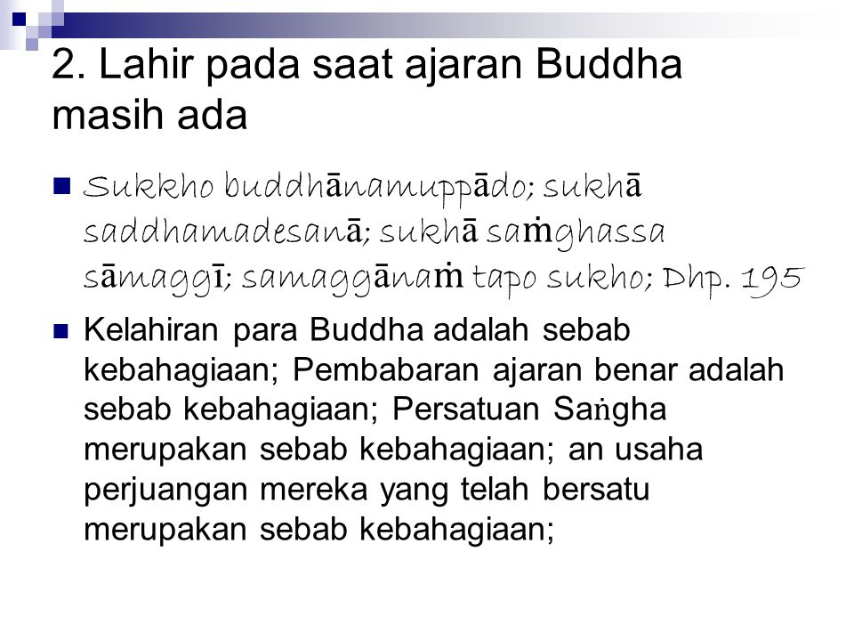 2. Lahir pada saat ajaran Buddha masih ada