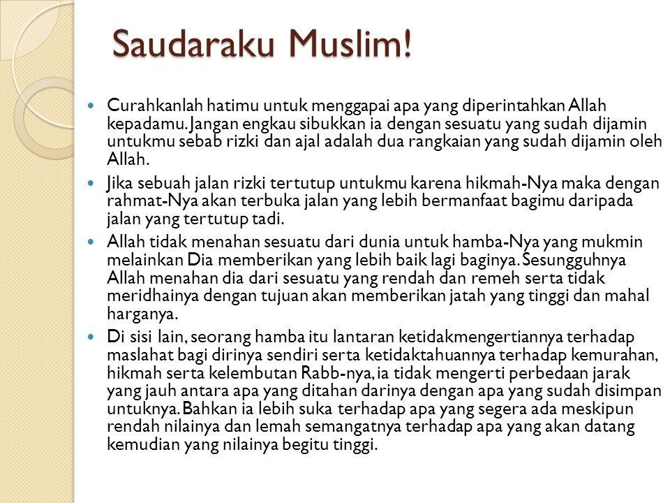 Saudaraku Muslim!