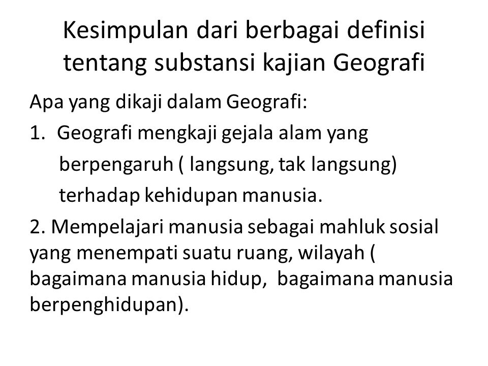 Kesimpulan dari berbagai definisi tentang substansi kajian Geografi