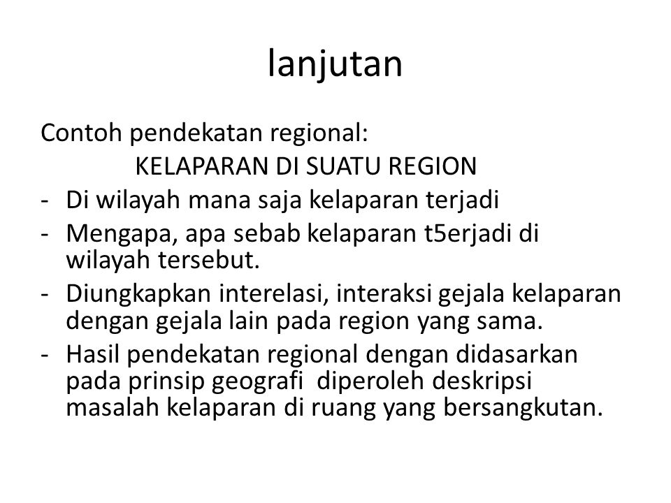 lanjutan Contoh pendekatan regional: KELAPARAN DI SUATU REGION