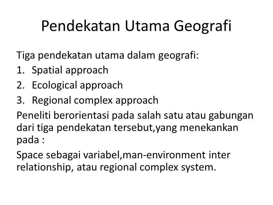 Pendekatan Utama Geografi