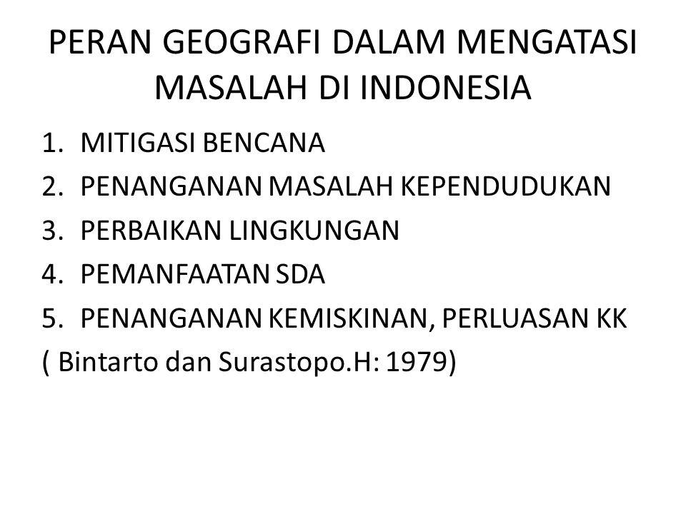 PERAN GEOGRAFI DALAM MENGATASI MASALAH DI INDONESIA