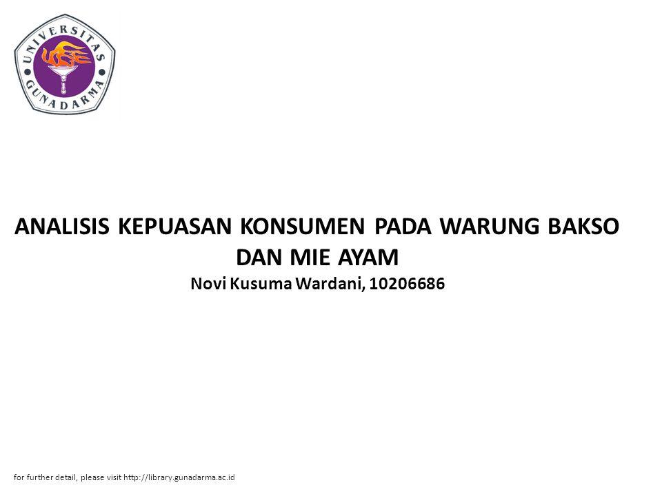 ANALISIS KEPUASAN KONSUMEN PADA WARUNG BAKSO DAN MIE AYAM Novi Kusuma Wardani, 10206686