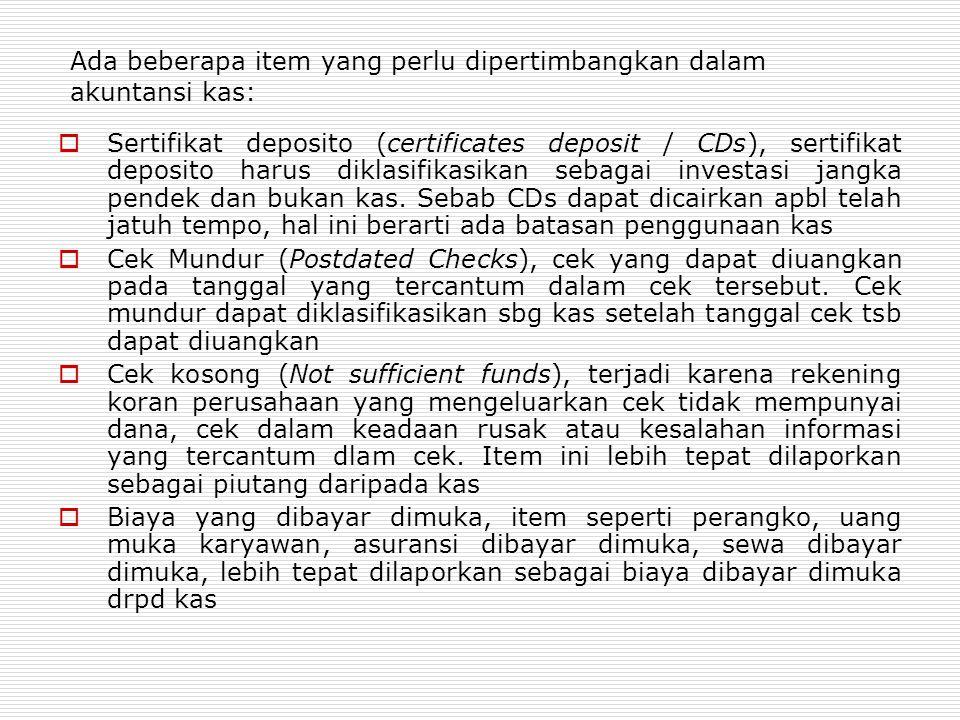 Ada beberapa item yang perlu dipertimbangkan dalam akuntansi kas: