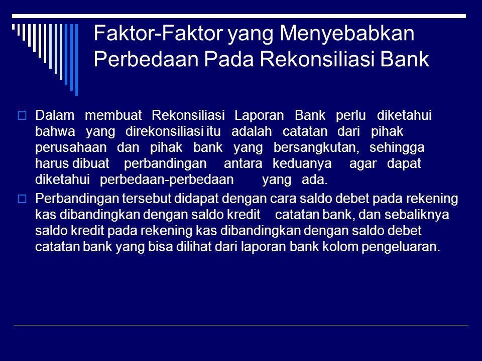 Faktor-Faktor yang Menyebabkan Perbedaan Pada Rekonsiliasi Bank