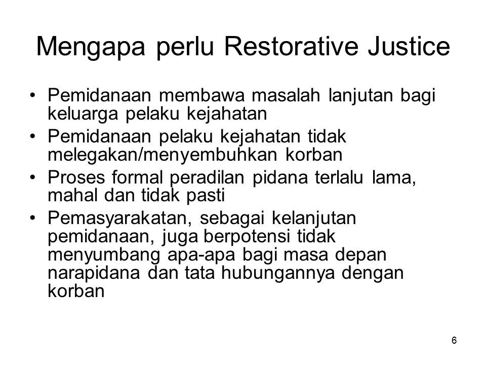 Mengapa perlu Restorative Justice