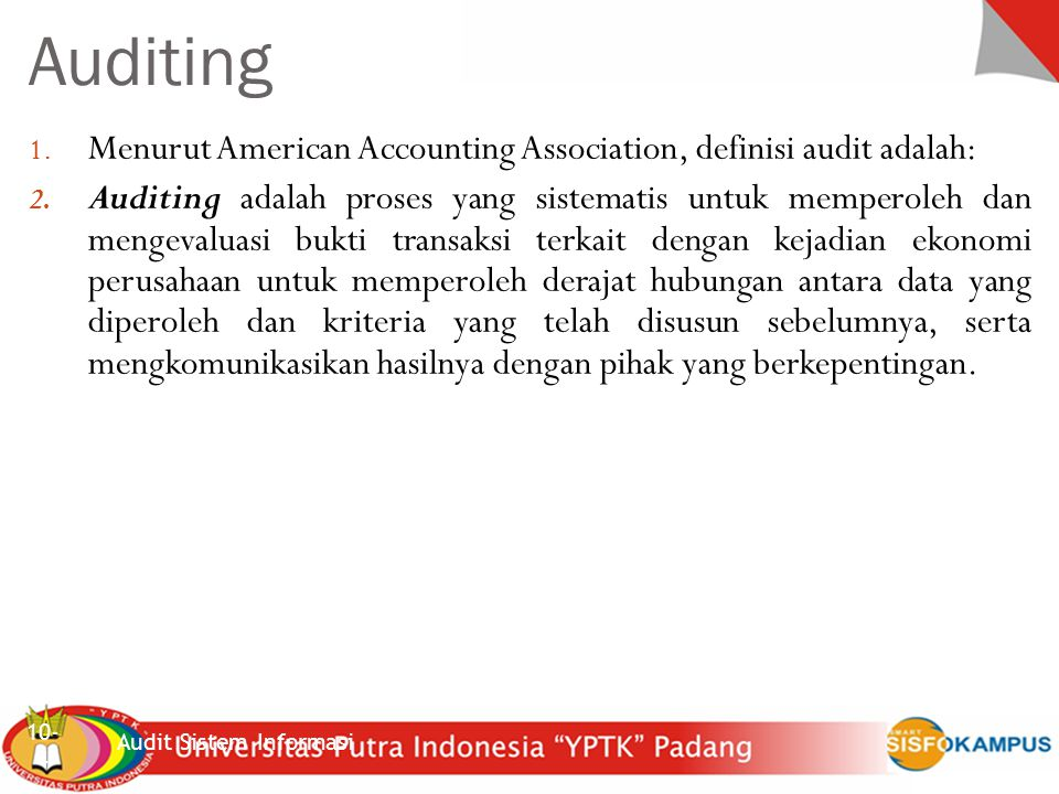 Auditing Menurut American Accounting Association, definisi audit adalah: