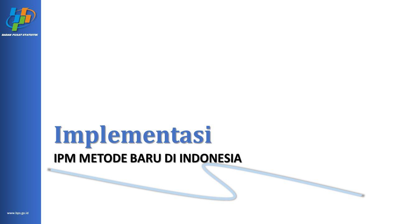 Implementasi IPM METODE BARU DI INDONESIA