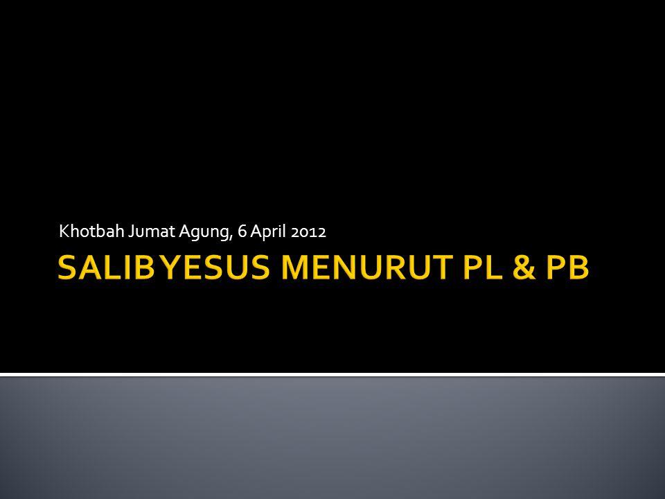 SALIB YESUS MENURUT PL & PB