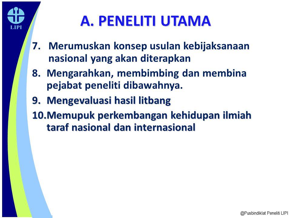 A. PENELITI UTAMA Merumuskan konsep usulan kebijaksanaan nasional yang akan diterapkan.