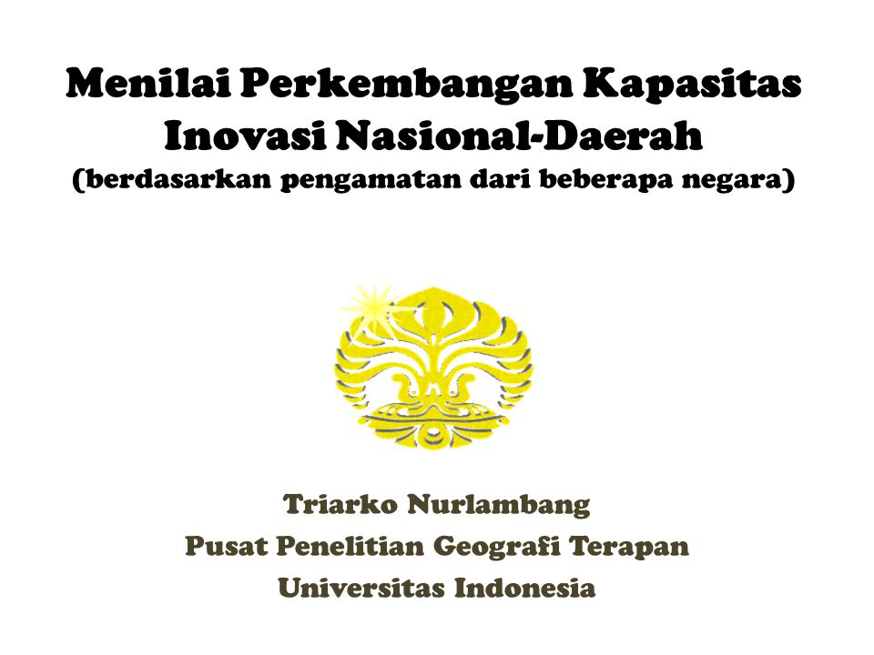 Menilai Perkembangan Kapasitas Inovasi Nasional-Daerah (berdasarkan pengamatan dari beberapa negara)