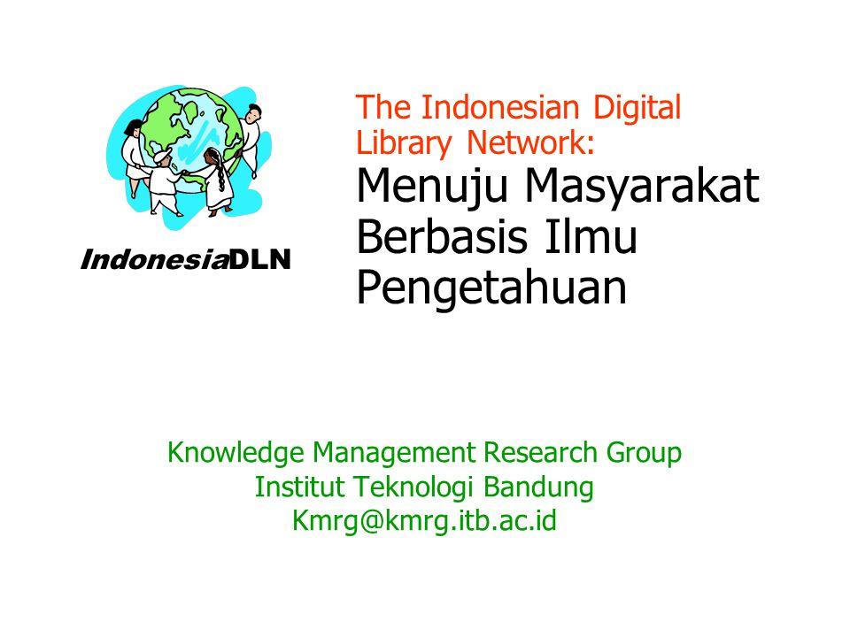 The Indonesian Digital Library Network: Menuju Masyarakat Berbasis Ilmu Pengetahuan