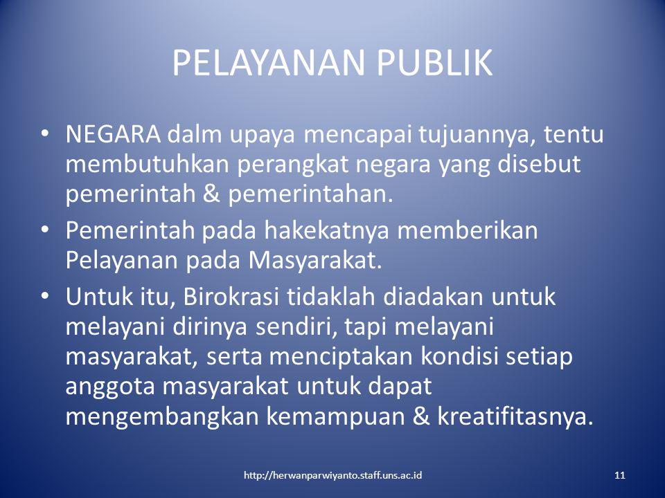 PELAYANAN PUBLIK NEGARA dalm upaya mencapai tujuannya, tentu membutuhkan perangkat negara yang disebut pemerintah & pemerintahan.
