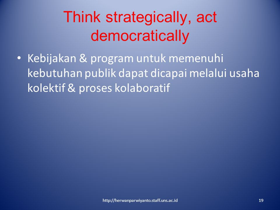 Think strategically, act democratically