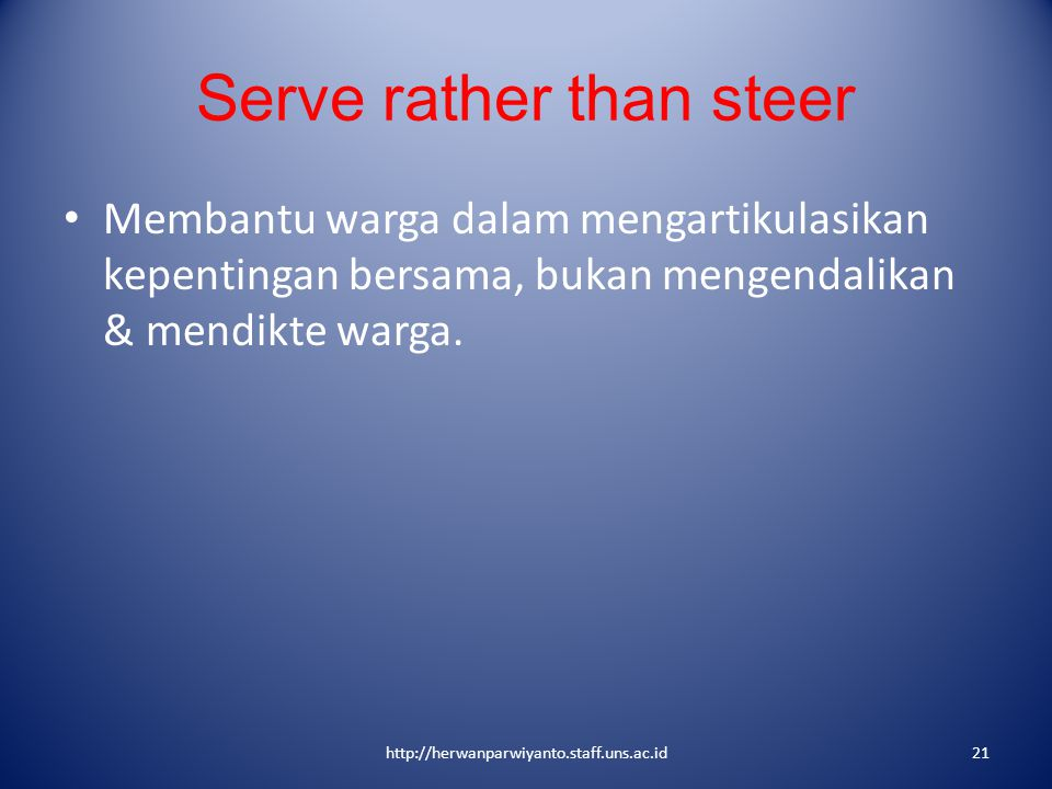 Serve rather than steer