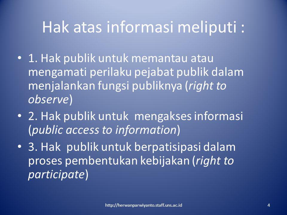Hak atas informasi meliputi :
