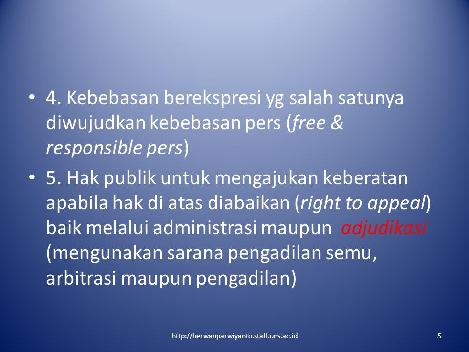 4. Kebebasan berekspresi yg salah satunya diwujudkan kebebasan pers (free & responsible pers)