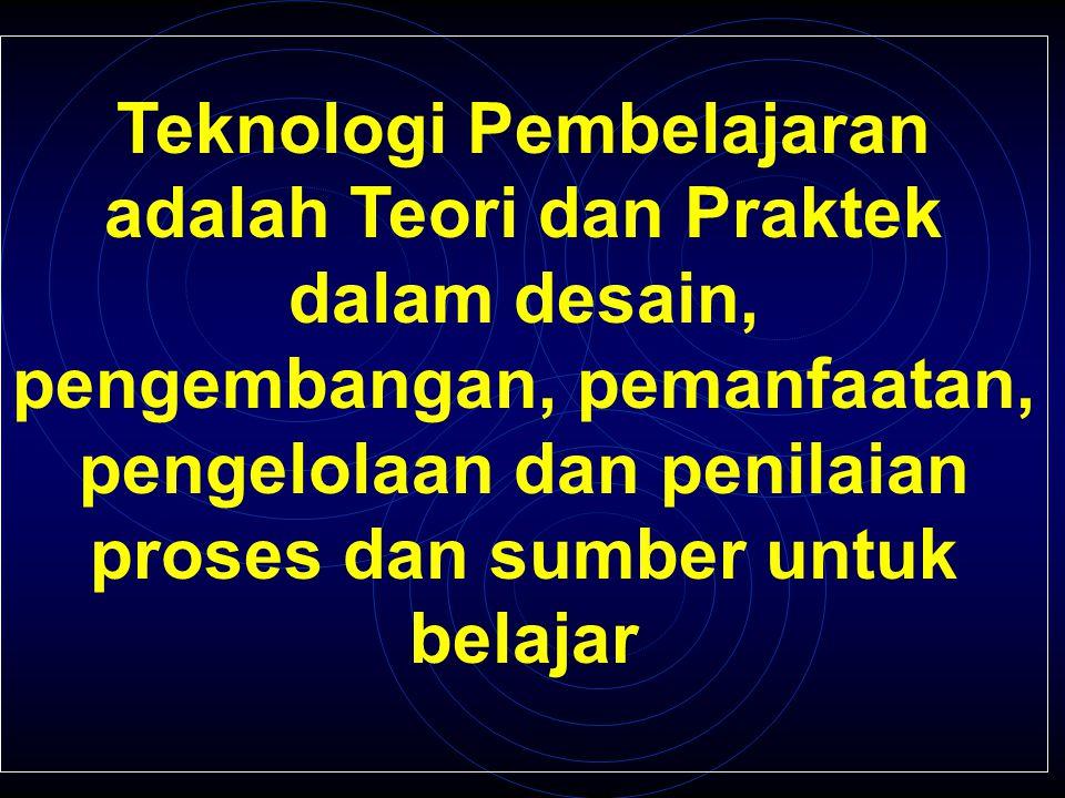 Teknologi Pembelajaran adalah Teori dan Praktek