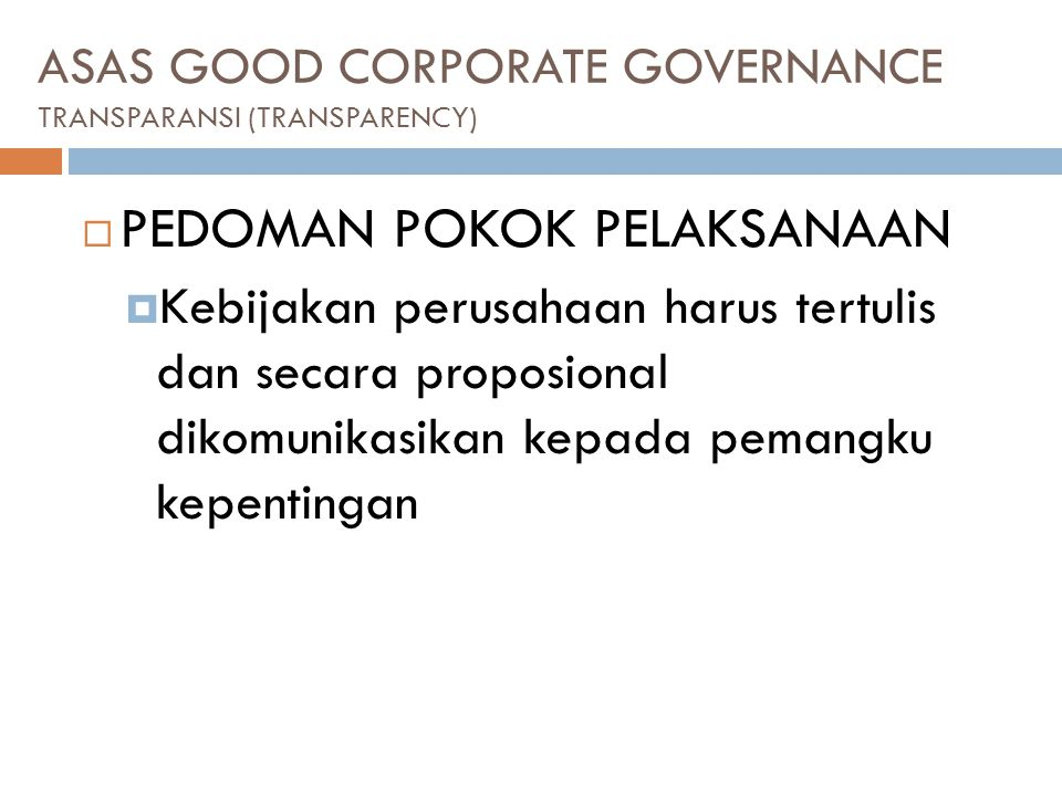 ASAS GOOD CORPORATE GOVERNANCE TRANSPARANSI (TRANSPARENCY)