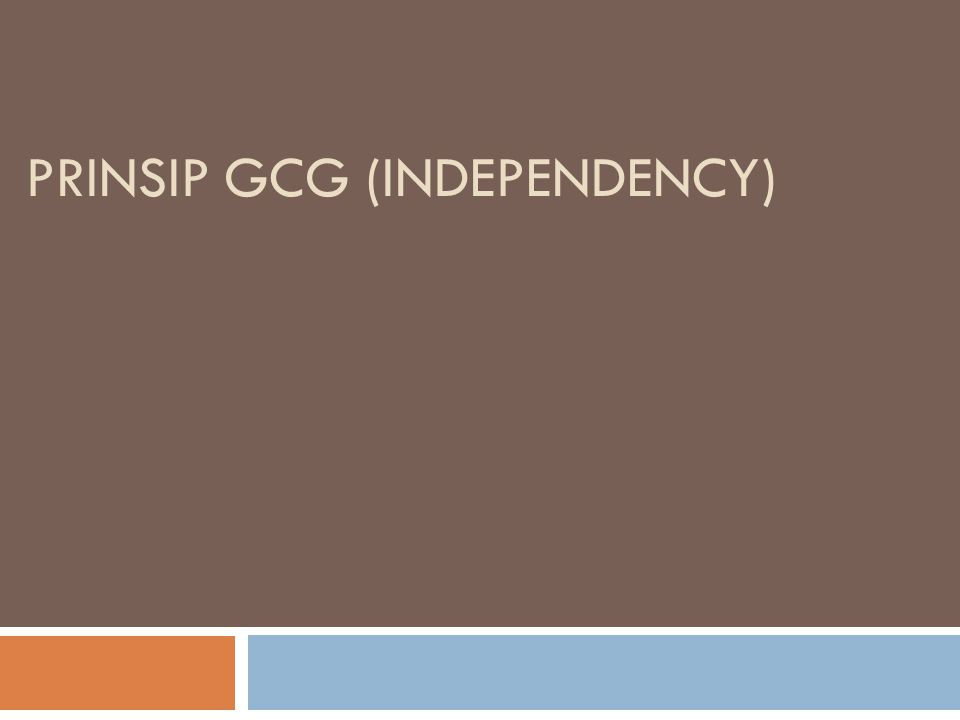 Prinsip GCG (Independency)