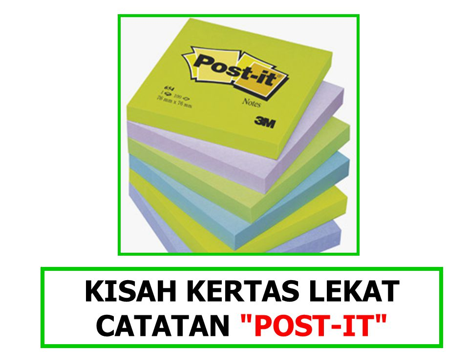 KISAH KERTAS LEKAT CATATAN POST-IT