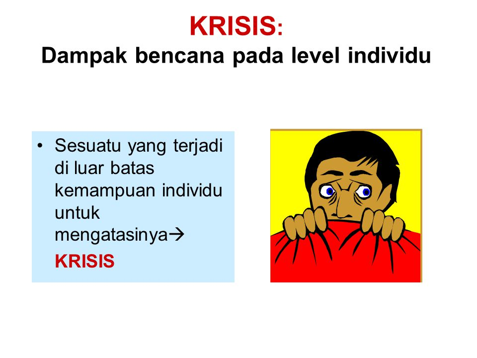 KRISIS: Dampak bencana pada level individu